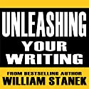 Unleashing Your Writing and Presentation Skills: Classroom-To-Go (       UNABRIDGED) by William Stanek Narrated by Ron Knowles