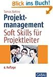 Projektmanagement: Soft Skills f�r Pr...