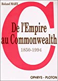 img - for De l'empire au Commonwealth: 1850-1994 (Collection Civilisation) (French Edition) book / textbook / text book