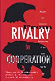 From Rivalry to Cooperation: Russian and American Perspectives on the Post-Cold War Era (0065010817) by Midlarsky, Manus I.