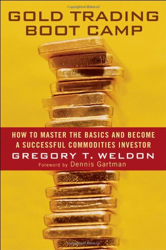 Gold Trading Boot Camp: How to Master the Basics