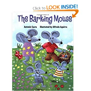 The Barking Mouse Antonio Sacre and Alfredo Aguirre