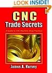 CNC Trade Secrets: A Guide to CNC Mac...