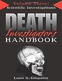 img - for Death Investigator's Handbook, Vol. 3: Scientific Investigations by Louis N. Eliopulos (2006-03-07) book / textbook / text book