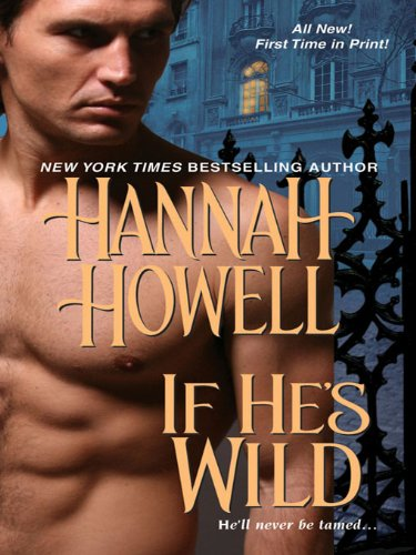 If He's Wild (Zebra Historical Romance)