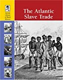 img - for The Atlantic Slave Trade (Lucent Library of Black History) book / textbook / text book