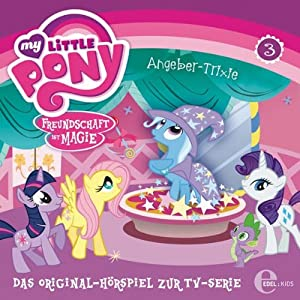 Angeber-Trixie (My Little Pony 3) Hörspiel