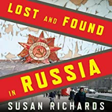 Lost and Found in Russia (       UNABRIDGED) by Susan Richards Narrated by Lynne Jensen