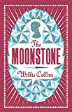 Wilkie Collins The Moonstone (Alma Classics Evergreens)