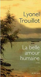 La belle amour humaine : roman, Trouillot, Lyonel