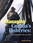 Managing Canada's Fisheries: From Ear...