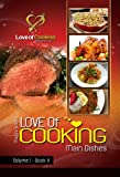 Love Of Cooking: Main Dishes (Love of Cooking: Volume I)
