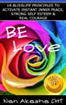 Be Love: 14 BlissLife Principles to A...