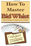 "How To Master Bid Whist: Don't Bring A ""C"" Game To An ""A"" Table"