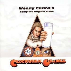 Wendy Carlos - A Clockwork Orange: Wendy Carlos's Complete