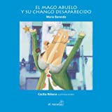 img - for El mago abuelo y su chango desaparecido/ The Grandfather Magician and His Missing Monkey (Mar De Cuentos/ Sea of Stories) (Spanish Edition) book / textbook / text book