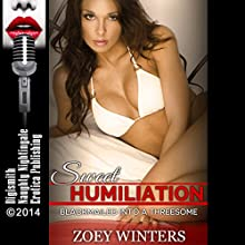 Sweet Humiliation: Blackmailed into a Threesome (       UNABRIDGED) by Zoey Winters Narrated by Vivian Lee Fox