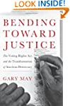 Bending Toward Justice: The Voting Ri...