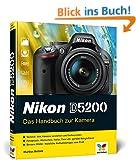 Nikon D5200: Das Handbuch zur Kamera