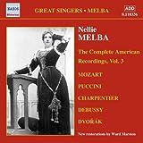 ネリー・メルバ:アメリカ完全録音集 3(1907-1916)