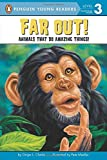 img - for Far Out!: Animals That Do Amazing Things (Penguin Young Readers, Level 3) book / textbook / text book