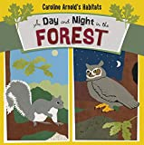 img - for A Day and Night in the Forest (Caroline Arnold's Habitats) book / textbook / text book
