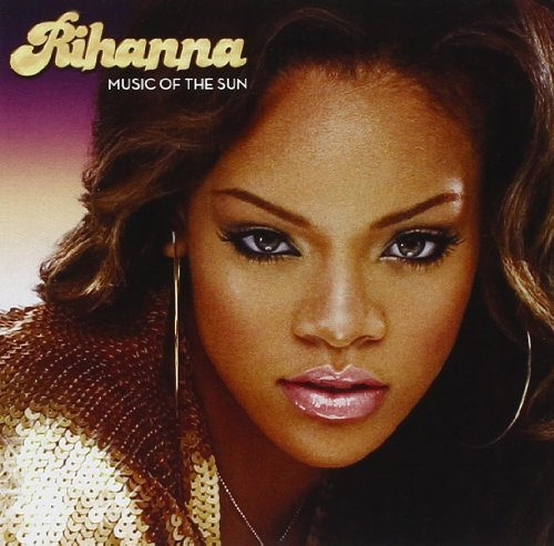 Rihanna - Music Of The Sun (1) - Zortam Music