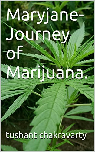 Maryjane- Journey of Marijuana.