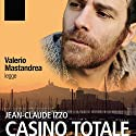 Casino Totale Audiobook by Jean-Claude Izzo Narrated by Valerio Mastandrea
