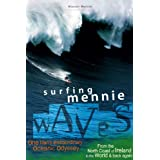 Surfing Mennie Waves - From the North Coast of Ireland to the World & Back Againby Alastair Mennie