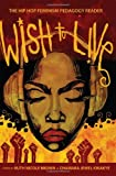 img - for Wish to Live: The Hip-hop Feminism Pedagogy Reader (Educational Psychology) book / textbook / text book