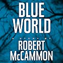 Blue World Audiobook by Robert McCammon Narrated by Bronson Pinchot