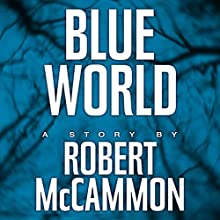 Blue World (       UNABRIDGED) by Robert McCammon Narrated by Bronson Pinchot