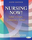 Nursing Now!: Todays Issues, Tomorrows Trends