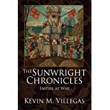 The Sunwright Chronicles: Empire at War (Second Edition) ~ Kevin M. Villegas