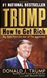 Trump: How to Get Rich (0345481038) by Trump, Donald J.; McIver, Meredith
