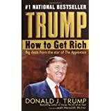 Trump: How to Get Rich ~ Donald Trump