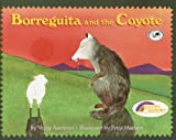 img - for Borreguita And The Coyote (Turtleback School & Library Binding Edition) (Reading Rainbow Books (Pb)) book / textbook / text book