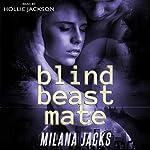 Blind Beast Mate: Dystopian Adult Fairy Tale | Milana Jacks