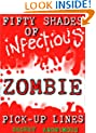 Fifty Shades of Infectious Zombie Pick-up Lines (Secret Anonymous Parodies)
