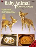 Baby Animal Tray Parade: 8 Tray Designs to Paint Using Folkart Artists' Pigment Colors