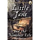 Little Jane and the Nameless Isle: A Little Jane Silver Adventureby Adira Rotstein