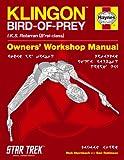 Klingon Bird of Prey Manual: IKS Rotarran (B'rel-class) (Owners' Workshop Manual)