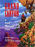 Grand Canyon: A Trail Through Time (0802786251) by Vieira, Linda