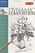"Free Drawing Made Easy: Dynamic Composition: Discover your ""inner artist"" as you explore the basic theori Ebook & PDF Download"
