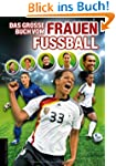 Das gro�e Buch vom Frauenfu�ball