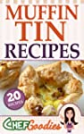 Muffin Tin Recipes: 20 Delicious Swee...