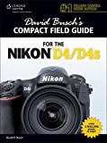 David Buschs Compact Field Guide for the Nikon D4/D4S (David Buschs Compact Field Guides)