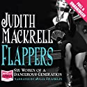Flappers (       UNABRIDGED) by Judith Mackrell Narrated by Julia Franklin