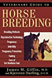 img - for Veterinary Guide to Horse Breeding (Lifestyles General) by Giffin MD, James M., Darling DVM, Kjersten (2004) Paperback book / textbook / text book